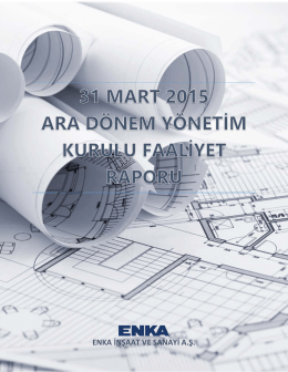 31 mart 2015 ara dönem yönetim kurulu faaliyet raporu