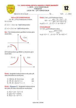 TEK ve ÇİFT FONKSİYONLAR f:A→B , y=f(x) fonksiyonu verilsin. için