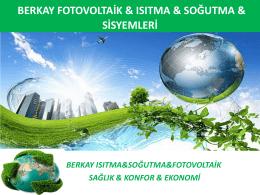 BERKAY ISITMA & SOĞUTMA & FOTOVOLTAİK SİSYEMLERİ