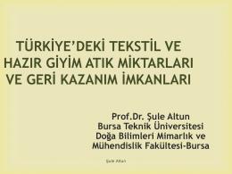 Prof. Dr. Şule ALTUN-Türkiyedeki Tekstil ve Hazır Giyim Atık