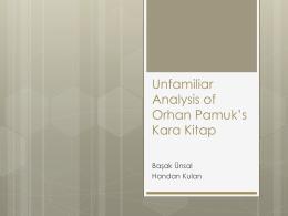 Unfamiliar Anakysis of Orhan Pamuk`s Kara Kitap
