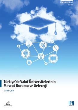 Türkiye`de Vakıf Üniversitelerinin Mevcut Durumu ve Geleceği