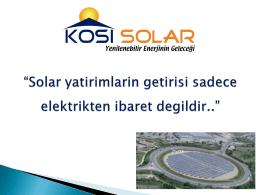 Solar yatirimlarin getirisi sadece elektrikten ibaret degildir..