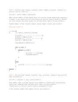 SORU 1. Kullanıcıdan tamsayı tipinde 2 vektor değeri alınacak