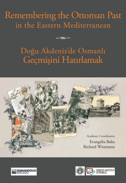 Remembering the Ottoman Past Geçmişini Hatırlamak