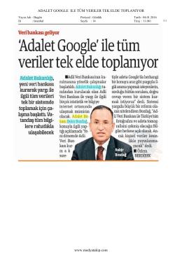 ADALET GOOGLE ILE TÜM VERILER TEK ELDE TOPLANIYOR