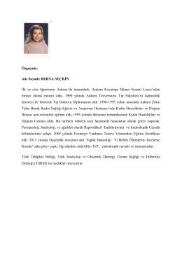 Özgeçmiş: Adı Soyadı: BERNA SEÇKİN İlk ve orta öğretimini Ankara