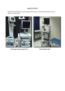 SKOPİ ÜNİTESİ Hastanemizde Endoskopi, Kolonoskopi, Rektoskopi