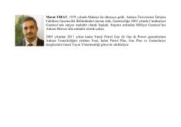Murat FIRAT, 1978 yılında Malatya`da dünyaya geldi. Ankara