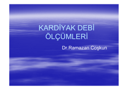 Kardiyak debi ölçümleri Dr. Ramazan Coşkun