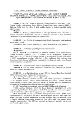 TFRS 7 FİNANSAL ARAÇLAR: AÇIKLAMALARA İLİŞKİN TÜRKİYE Fİ