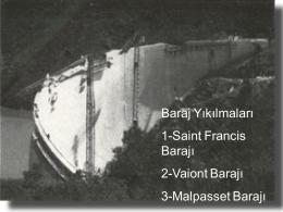 4-) Baraj Yıkılmaları