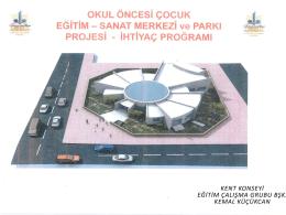 B4-5 Okul Öncesi Eğitim-Sanat Merkezi ve Parkı Projesi