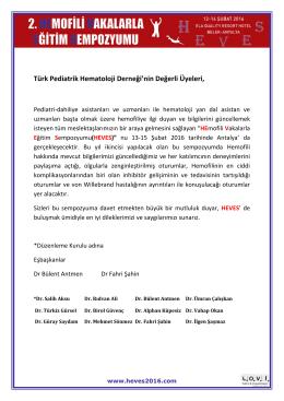 Türk Pediatrik Hematoloji Derneği`nin Değerli Üyeleri,