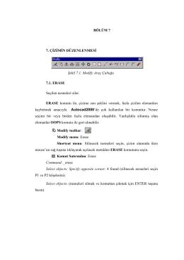 BÖLÜM 7 7. ÇİZİMİN DÜZENLENMESİ Şekil 7.1. Modify Araç
