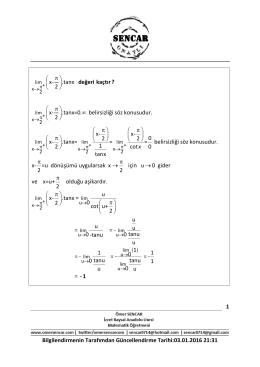 x- .tanx 2 x- .tanx=0 belirsizliği söz konusudur. 2 x- x- 0 2 2 x