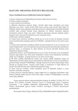 BAŞVURU SIRASINDA İSTENEN BELGELER:
