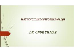 Biyoteknoloji - Dr. Onur YILMAZ