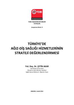 Araştırma Dizisi-9 Türkiye`de Ağız-Diş Sağlığı Hizmetlerinin Strateji
