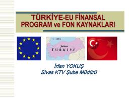 türkiye-eu finansal program ve fon kaynakları