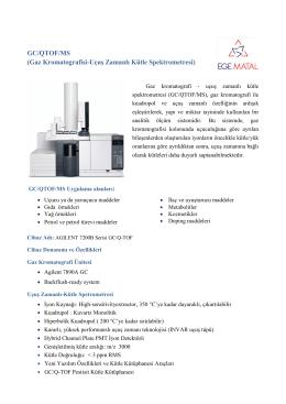 GC/QTOF/MS (Gaz Kromatografisi-Uçuş Zamanlı Kütle - Ege