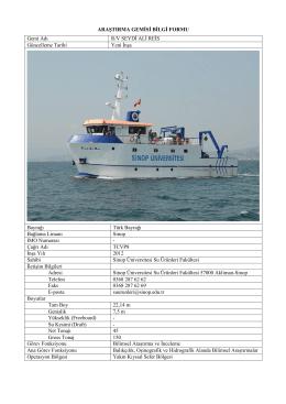ARAŞTIRMA GEMİSİ BİLGİ FORMU Gemi Adı R/V SEYDİ ALİ REİS