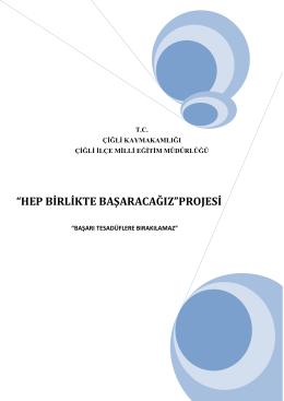 """""""HEP BİRLİKTE BAŞARACAĞIZ""""PROJESİ"""