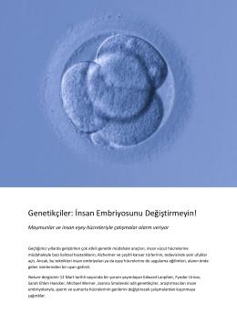 Genetikçiler: İnsan Embriyosunu Değiştirmeyin!