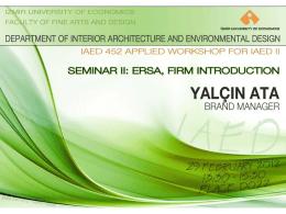 Yalçın Ata, 29 Şubat 2012 - İçmimarlık ve Çevre Tasarımı