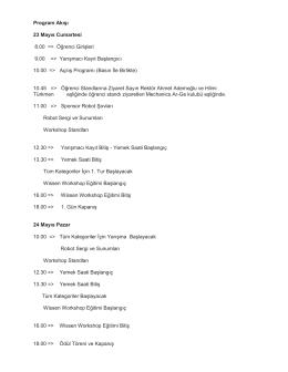 Program Akışı 23 Mayıs Cumartesi 8.00 => Öğrenci Girişleri 9.00