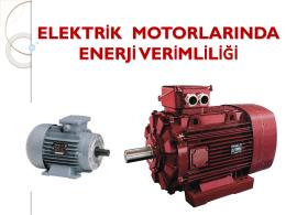 ELEKTRİK MOTORLARINDA ENERJİ VERİMLİLİĞİNİ ARTIRMA