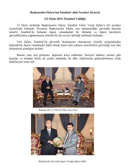 Başkonsolos Ehara`nın İstanbul valisi Nezaket Ziyareti (22 Ekim