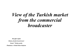 View of the Turkish market from the commercial broadcaster