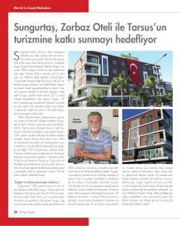Sungurtaş, Zorbaz Oteli ile Tarsus`un turizmine katkı sunmayı