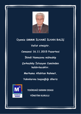 Üyemiz SMMM İLHAMİ İLHAN BALİÇ Vefat etmiştir. Cenazesi 16.11