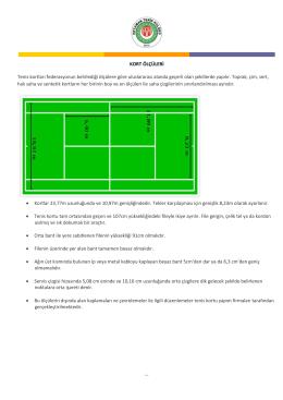 … KORT ÖLÇÜLERİ Tenis kortları federasyonun belirlediği ölçülere