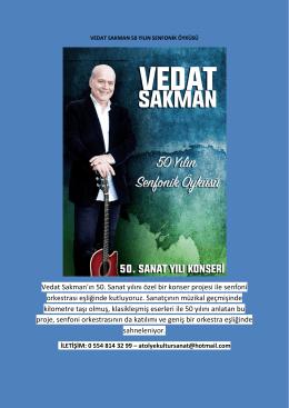 Vedat Sakman`ın 50. Sanat yılını özel bir konser projesi ile senfoni