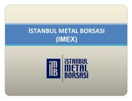 IMEX Prezentasyon - İstanbul Metal Borsası