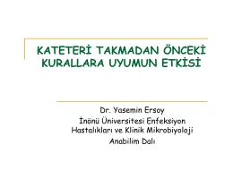 KATETERİ TAKMADAN ÖNCEKİ KURALLARA UYUMUN ETKİSİ Dr
