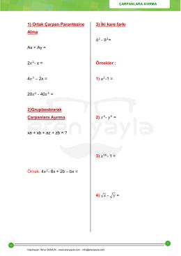 1) Ortak Çarpan Parantezine Alma Ax + Ay = 2     - x = 4