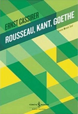 Ernst Cassirer – Rousseau, Kant, Goethe
