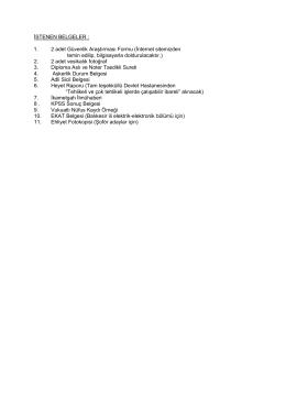 İSTENEN BELGELER : 1. 2 adet Güvenlik Araştırması Formu