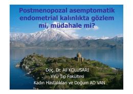 Postmenopozal asemptomatik endometrial kalınlıkta gözlem mi
