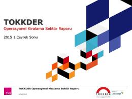 TOKKDER Operasyonel Kiralama Sektör Raporu 2015 1.Çeyrek