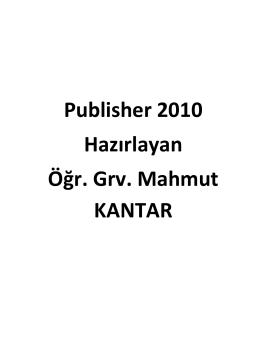 Publisher 2010 Hazırlayan Öğr. Grv. Mahmut KANTAR