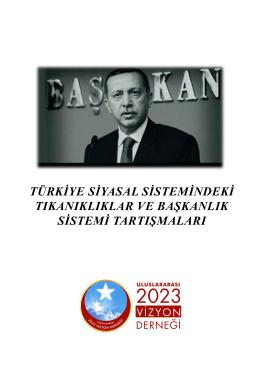 türkiye siyasal sistemindeki tıkanıklıklar ve başkanlık sistemi