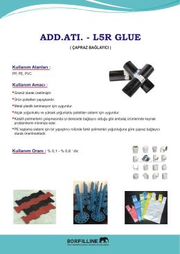 ADD.ATI. - L5R GLUE - Plastik katkı maddeleri