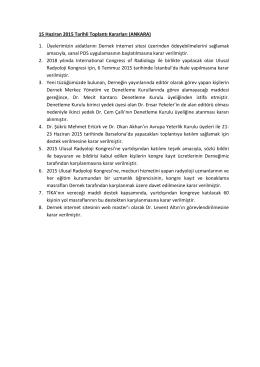 15 Haziran 2015 Tarihli Toplantı Kararları (ANKARA) 1. Üyelerimizin
