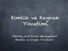 Identity and Access Management (Kimlik ve Erişim Yönetimi)