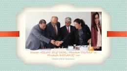Kasım ASLAN, Elif ÜNAL, Merdan YILMAZ ve Mustafa KARAKUŞ` un